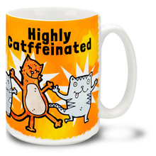 Highly Catffeinated - 15oz. Mug