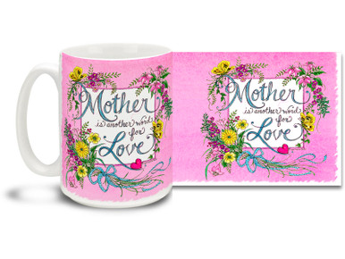 "It doesn't matter what language you speak, the translation of ""Mom"" is always ""Love""! Great gift for Mother's Day or anytime you want to let your mom know she's special. Pleasant pink and loose lettering style on this 15 oz Mother is Just Another Word For Love mug will make this dishwasher and microwave safe coffee cup a morning favorite!"
