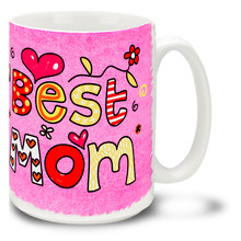 Best Mom with Pink Background - 15oz Mug