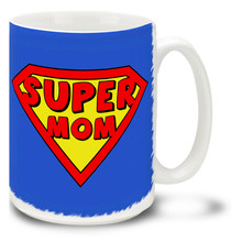 Super Mom - 15oz Mug