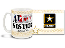 Show your pride in your United States Army Brother or Sister with this colorful Army Sister and Proud of It coffee mug. U.S. Army mug also makes a great gift for your proud Sis! 15 oz Army Sister Coffee Mug is dishwasher and microwave safe.