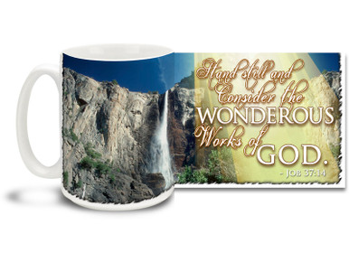 "Get up each day and bask in the amazing world around us with this beautiful Christian Inspiration coffee mug featuring the popular passage from Job 37:14 ""Stand still and Consider the Wonderous Works of God"". 15 oz Job 37:14 Inspirational Coffee Mug features blue skies and majestic, powerful Yellowstone waterfall and is dishwasher and microwave safe."