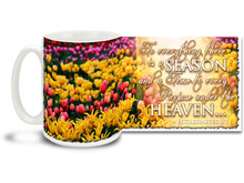 "Enjoy all the beauty in the world around us with this vivid and colorful Christian Inspiration coffee mug featuring the popular passage from Ecclesiastes 3:1 ""To everything there is a Season, and a Time to every Purpose under the Heaven..."". 15 oz Ecclesiastes 3:1 Inspirational Coffee Mug features a countless blooming flowers and is dishwasher and microwave safe."