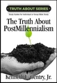 The Truth about POSTMILLENNIALIMSM (by Gentry)