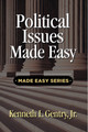 Political Issues Made Easy (by Gentry)