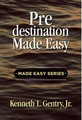 Predestination Made Easy (book) (by Gentry)
