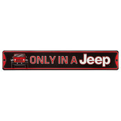 ONLY IN A JEEP EMBOSSED TIN STREET SIGN