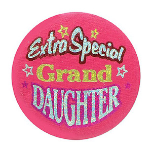 Extra Special Grand Daughter Satin Button
