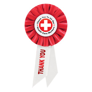 Thank You To All Our Health Care Workers Rosette