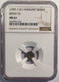 Hungary: 1096 - 1161 AD Denar Rethy-74 NGC MS61