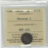Canada: 1880H 5 Cent Obverse 2 ICCS F15