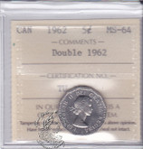 Canada: 1962 5 Cents ICCS MS64 Double 1962 Coin