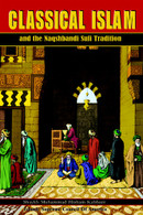 Classical Islam and the Naqshbandi Sufi Tradition [Paperback]
