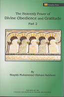 The Heavenly Power of Divine Obedience and Gratitude Part 2