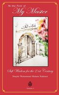 At The Feet of My Master - Sufi Wisdom for the 21st Century (Vol 1)