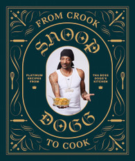 From Crook To Cook  Platinum Recipes From Snoop Dogg