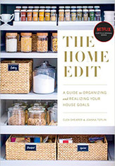 The Home Edit- A Guide to Organizing and Realizing Your House Goals by Clea Shearer & Joanna Teplin
