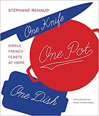 One Knife One Pot One Dish- Simple French Feasts at Home by Stephane Reynaud