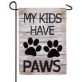 My Kids Have Paws Garden Flag