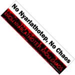 No Nyarlathotep Bumper Sticker