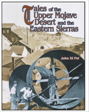 "Tales of the Upper Mojave Desert and the Eastern Sierras by John Di Poi  ""Interesting, entertaining volume..packed with glimpses of often amusing, sometimes tragic, lives of miners, homesteaders, railroaders, town-builders, and just plain characters who created the history of the mid-19th-early 20th century Eastern Sierra and Upper Mojave Desert Regions""- review from back cover of book. 240 pages."