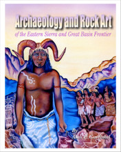 Archaeology and Rock Art of the Eastern Sierra and Great Basin Frontier, By Alan P. Garfinkel. This book advances the knowledge of early societies in eastern California. 185 pages.