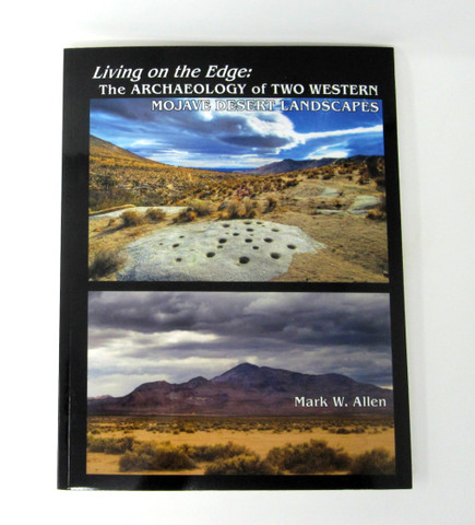 Living on the Edge: Archaeology of Two Western Mojave Desert Landscapes