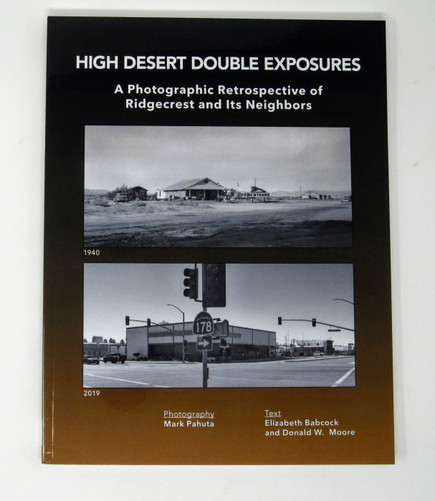 A photographic retrospective of Ridgecrest and its neighbors.