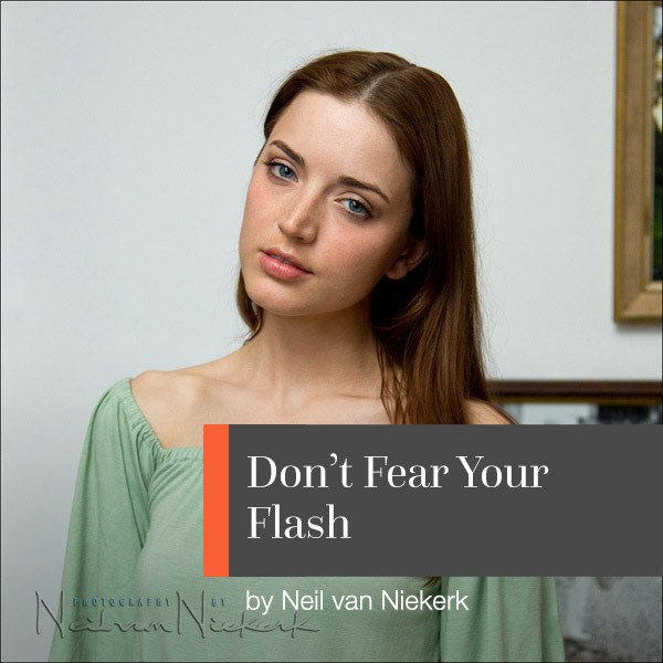 Don't Fear Your Flash (Neil van Niekerk)
