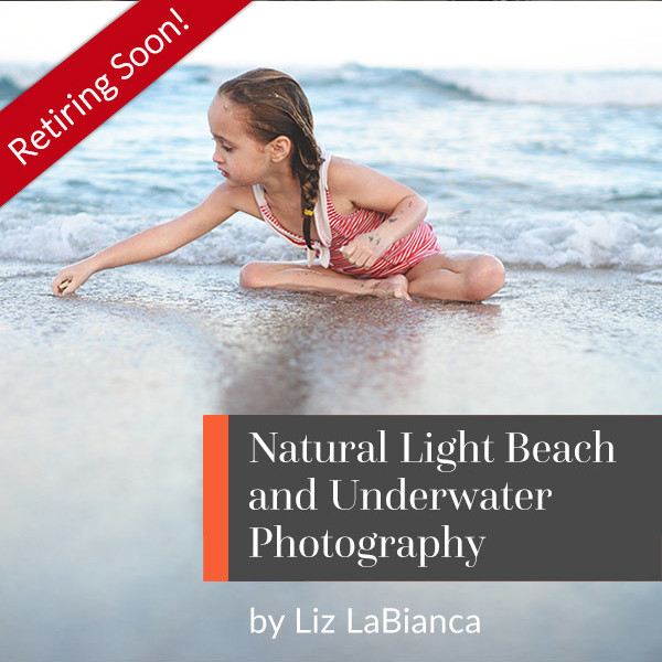 Natural Light Beach and Underwater Photography with Liz LaBianca