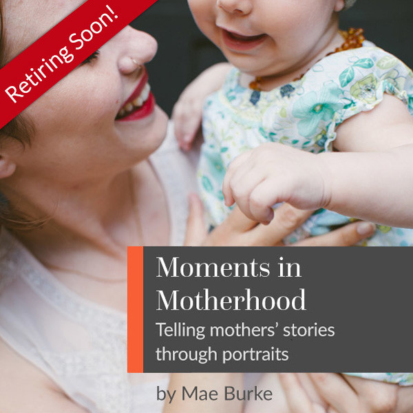 Moments in Motherhood with Mae Burke