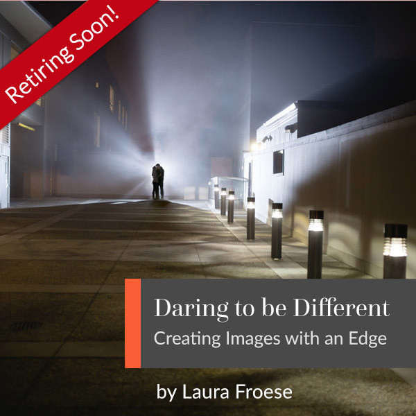 Daring to Be Different: Creating Images with an Edge with Laura Froese