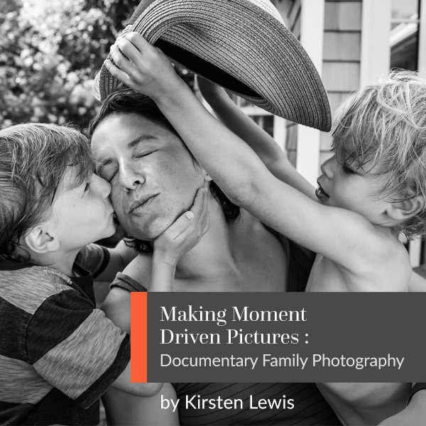 Making Moment Driven Pictures with Kirsten Lewis