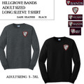 Adult Sizing Long Sleeve T Shirt with Embroidered HILLGROVE BANDS Logo Choice