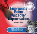EMERGENCY ROOM VOICEOVER IMPROVISATION by Patrick Fraley (2–CD Set)