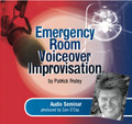 EMERGENCY ROOM VOICEOVER IMPROVISATION by Patrick Fraley (mp3 audio seminar)