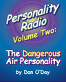 PERSONALITY RADIO, Volume Two: The Dangerous Air Personality by Dan O'Day (e-book)