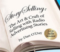STORYSELLING: Art Craft of Selling With Radio Advertising Stories