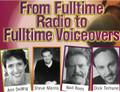 How to go from fulltime radio to fulltime voice overs: Ann Dewig, Steve Morris, Neil Ross, Dick Terhune
