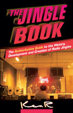 THE JINGLE BOOK Authoritative Guide to the History, Development and Creation of Radio Jingles by Ken R.