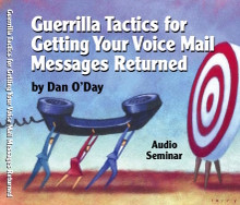 GUERRILLA TACTICS GET YOUR VOICE MAIL MESSAGES RETURNED Dan O'Day mp3 seminar Radio Sales