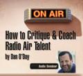 HOW TO CRITIQUE COACH RADIO AIR TALENT Program Directors Dan O'Day mp3