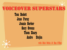 VOICEOVER SUPERSTARS: Tom Bodett, June Foray, Joanie Gerber, Gary Owens, Thom Sharp, Andre Stojka