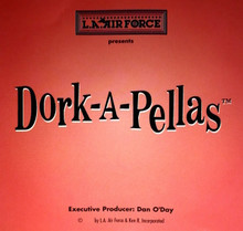 DORK–A–PELLAS Funny Radio Jingles Morning Shows L.A. Air Force