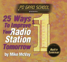 25 WAYS IMPROVE YOUR RADIO STATION TOMORROW Mike McVay Programming Tips Strategies