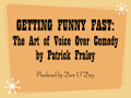 THE ART OF VOICE OVER COMEDY: Getting Funny Fast by Patrick Fraley