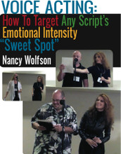 Voice over coach Nancy Wolfson in a 3-hour HD video, helping voice actors fine-tune their auditions and their performances. Download directly to your computer!