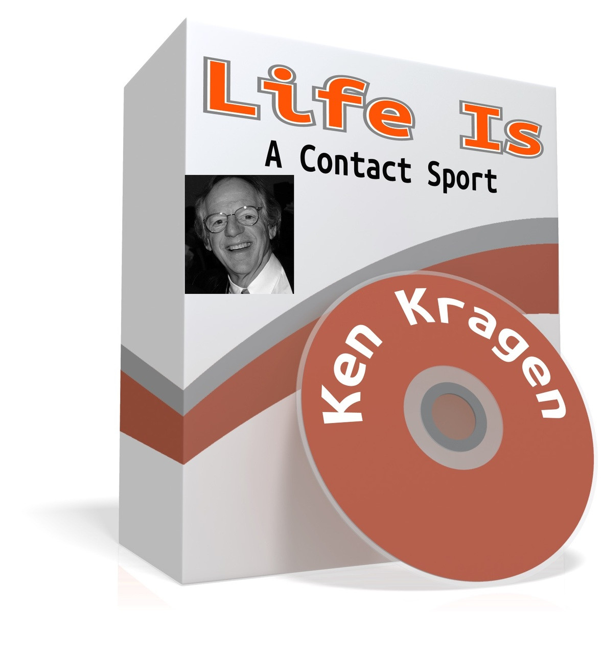 2693917f3 Life is a Contact Sport by Ken Kragen. Exclusive mp3 recording of a live  presentation