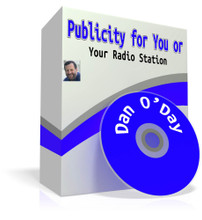 How to get publicity for your radio station, your radio program, or yourself. Insider tips from Dan O'Day.