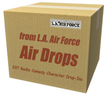 Funny radio drop-ins for DJs, morning shows, personalities. Have your own cast of zany supporting characters to spice up your program with 337 silly liners from L.A. Air Force.